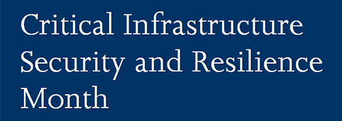 Critical Infrastructure Security and Resilience Month